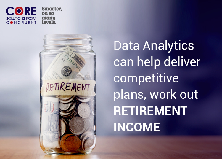Data Analytics can help deliver competitive plans, work out retirement income