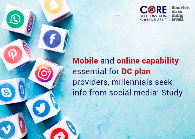 Mobile and online capability essential for DC plan providers, millennials seek info from social media: Study