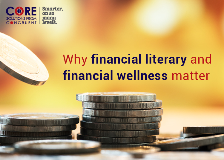 Why financial literary and financial wellness matter