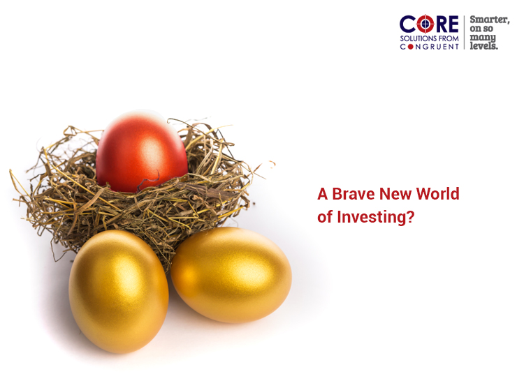 A Brave New World of Investing?