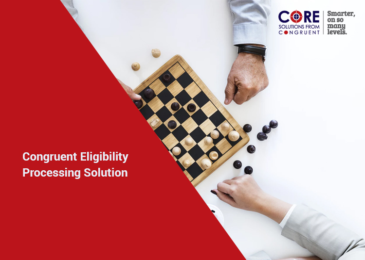 Congruent Eligibility Processing Solution