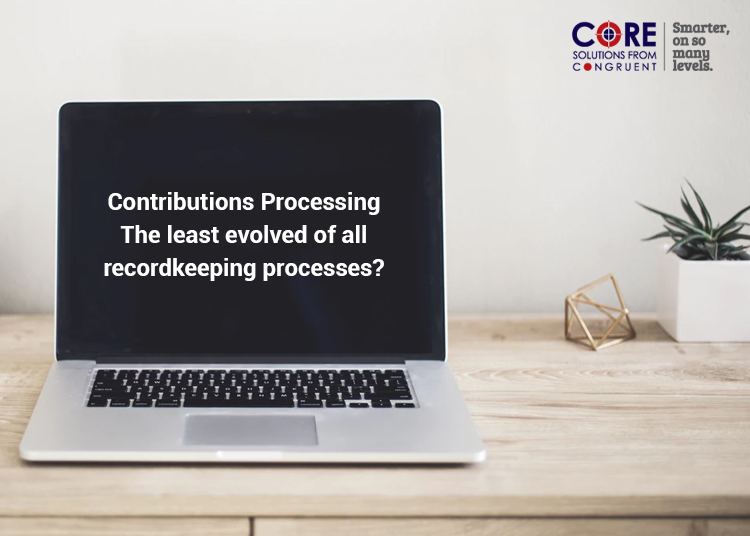 Contributions Processing: The least evolved of all recordkeeping processes?