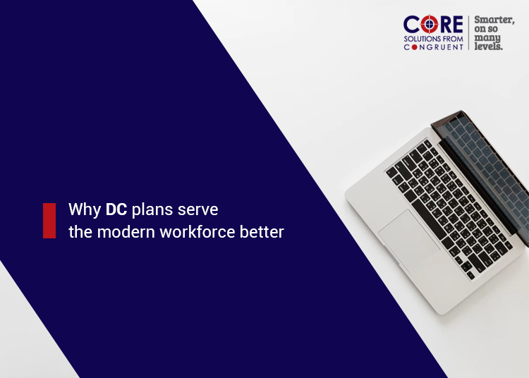Why DC Plans Serve the Modern Workforce Better