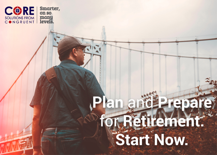 Plan and Prepare for Retirement, Start Now.