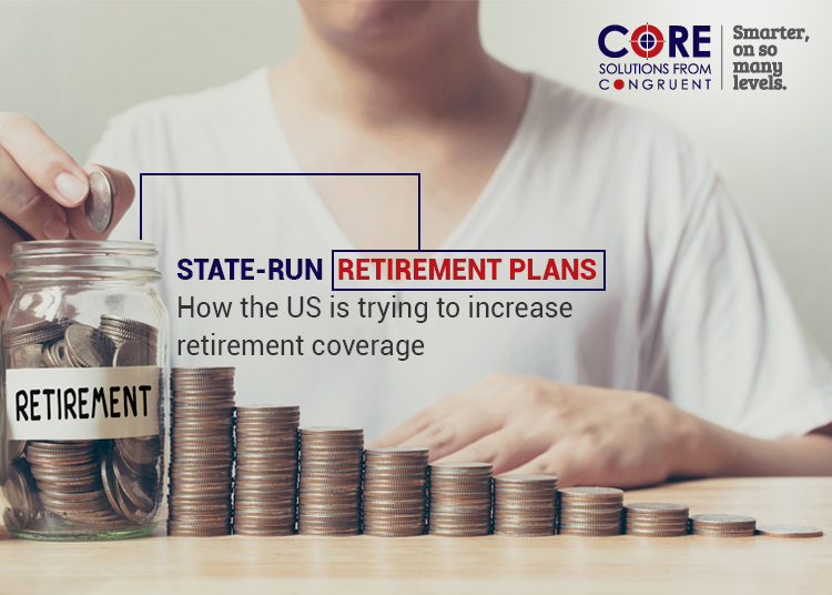 State-run retirement plans: How the US is trying to increase retirement coverage
