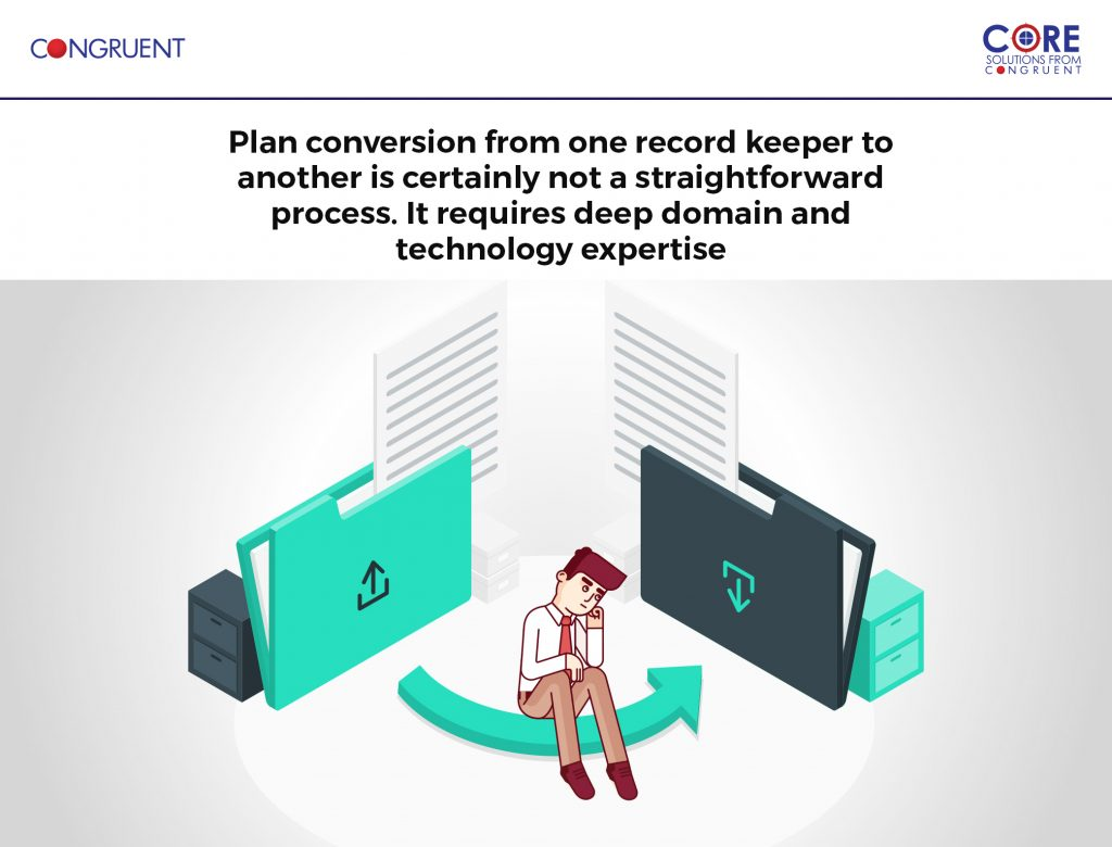 How to reduce the pain of Retirement Plan Conversion?