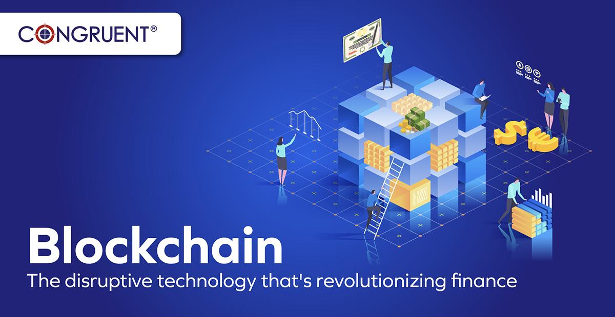 Blockchain: The disruptive technology that's revolutionizing finance
