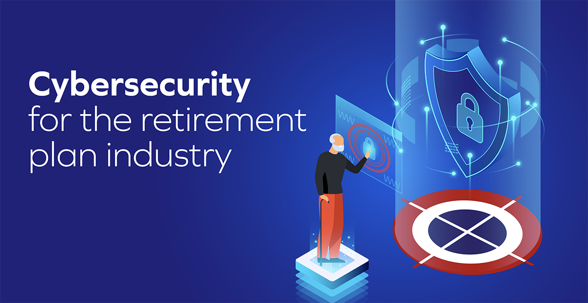 Cybersecurity for the Retirement Plan industry
