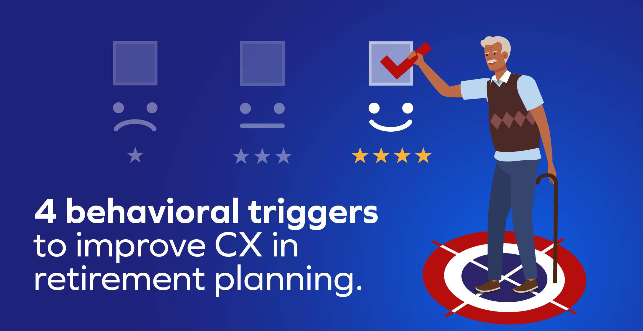 4 behavioral triggers to improve customer experience in retirement planning