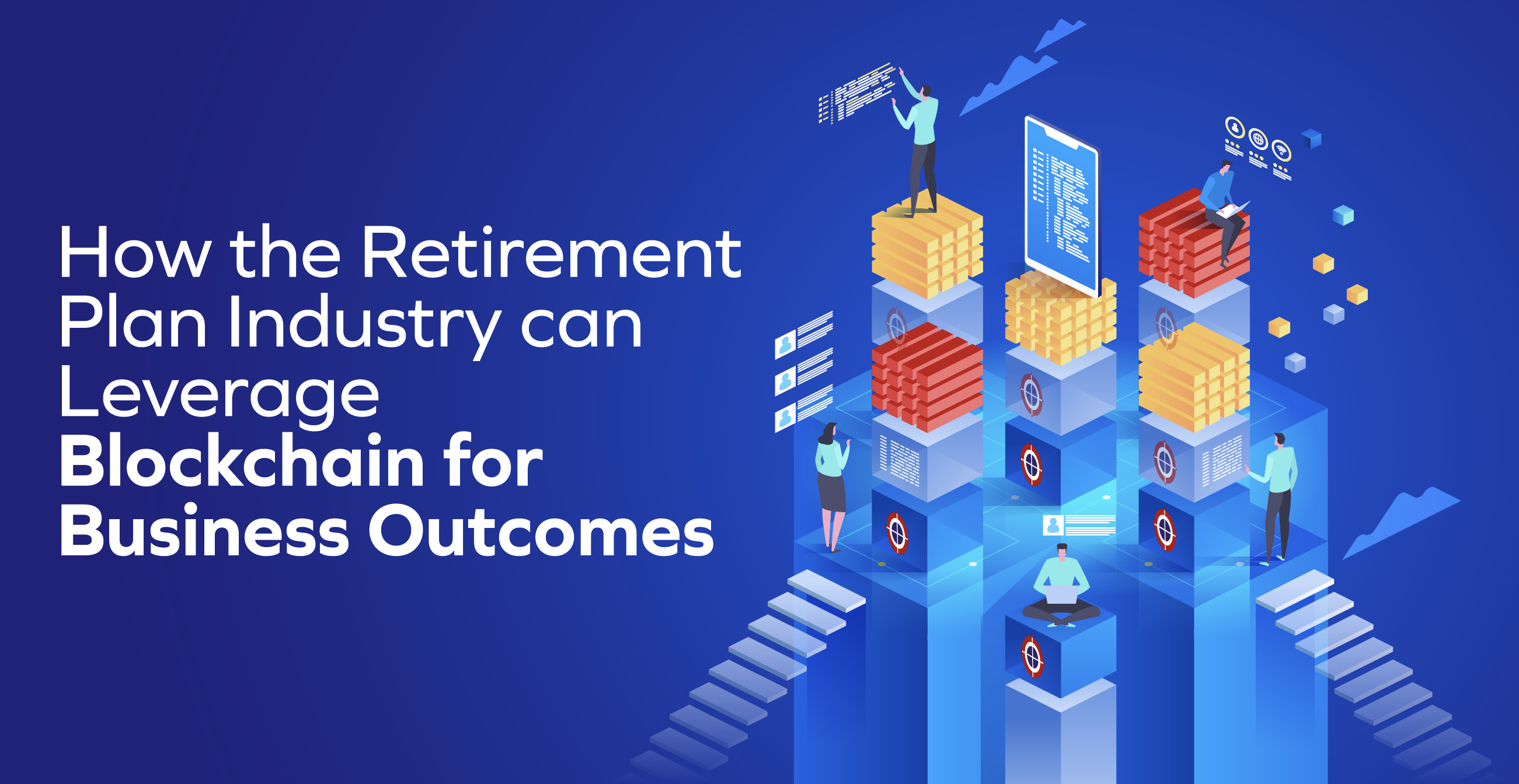 How the Retirement Plan Industry can Leverage Blockchain?