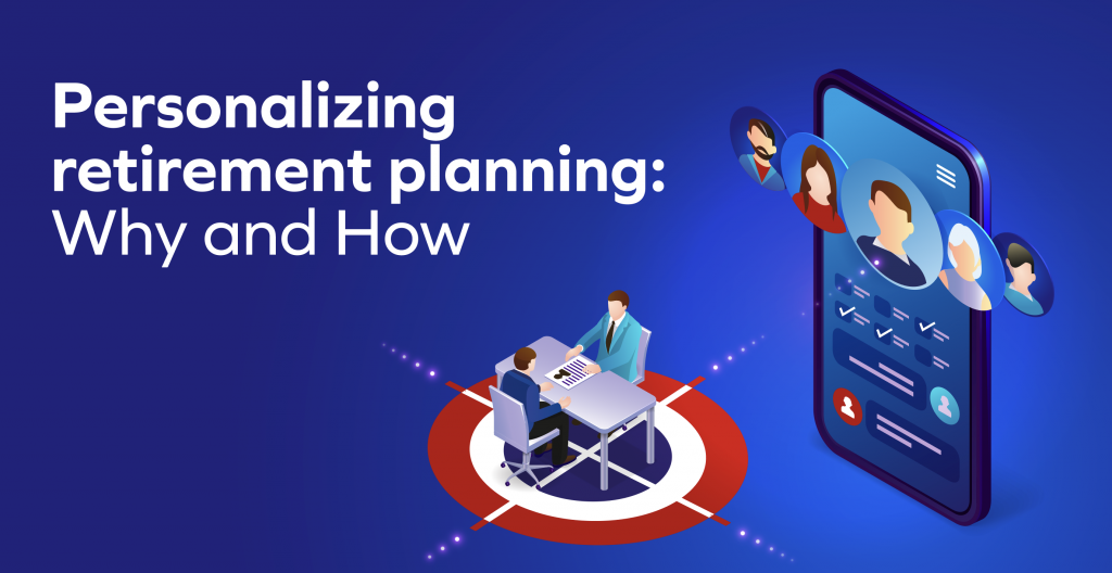 How to Personalize Retirement Planning using Technology?